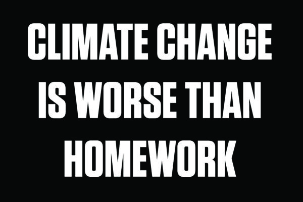 Climate Change Worse Than Homework
