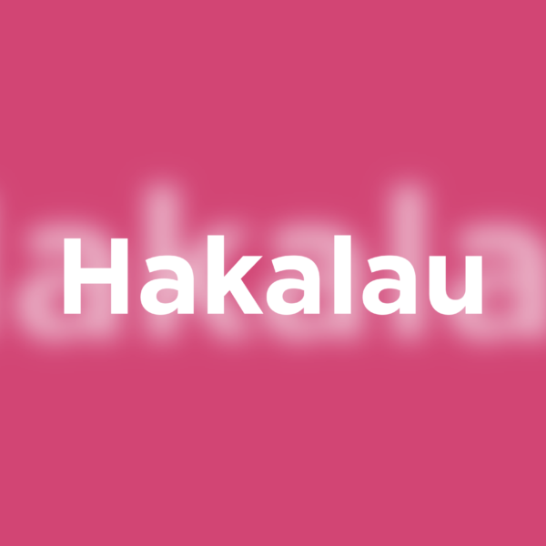 Hakalau written in white on a pink background with blurry hakalau word behind it